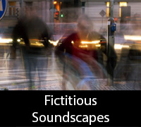 Fictitious Soundscapes